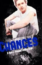 Chances? ( A Niall Horan fan fiction) (ON HOLD) by afraidtofall5