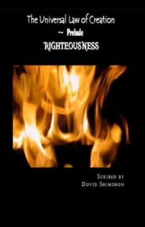 The Universal Law Of Creation ~ Prelude: Righteousness by GinoDiCaprio