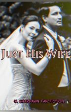 Just His Wife (CharDawn Version) by _gravitationalforce