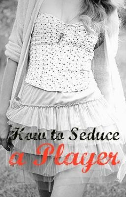 How to Seduce a Player
