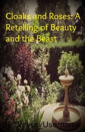 Cloaks and Roses: A Retelling of Beauty and the Beast