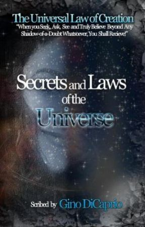 The Universal Law of Creation: Book 1 Secrets and Laws of the Universe by GinoDiCaprio