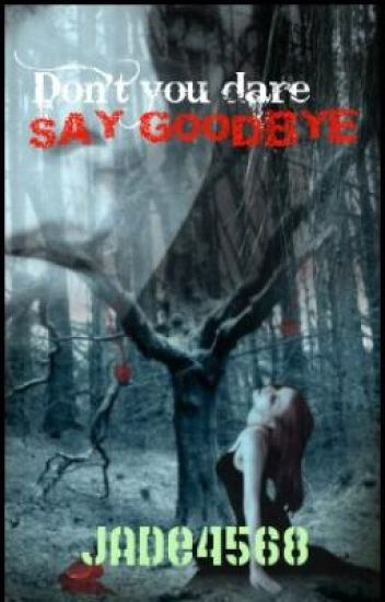Don't You Dare Say Goodbye