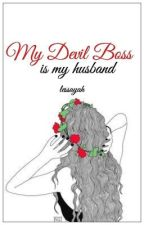 My Devil Boss Is my Husband  (Ongoing) #Wattys2016 by Lessayah