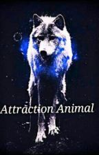Attraction animal : Tome 2 by alexiarenaud96
