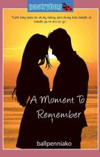A Moment TO Remember (published under LIB) by ballpenniako