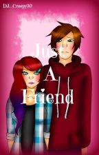 I'm Just A Friend [Watty's2016] by OhayoNishi