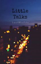 Little Talks by LostMisfits