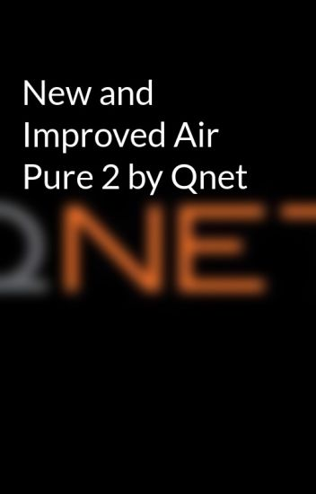 New and Improved Air Pure 2 by Qnet - QnetExposed - Wattpad