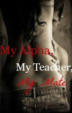 My Alpha, My teacher, My Mate by PaintMeARainbow