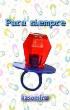 Para siempre (Twc) by kasomicu