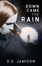 Down Came the Rain | ✔️ by Monrosey