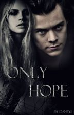Only Hope by Danyys