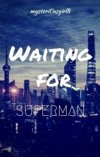 Waiting for Superman by mysteri0usgirl8