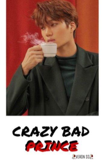 MY CRAZY BAD PRINCE -  (boyxboy)