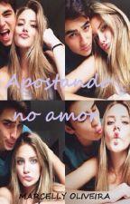 Apostando no amor by cellyOliv