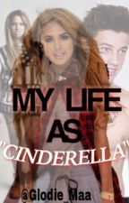 "My life as ""Cinderella"" by Glodie_Maa"