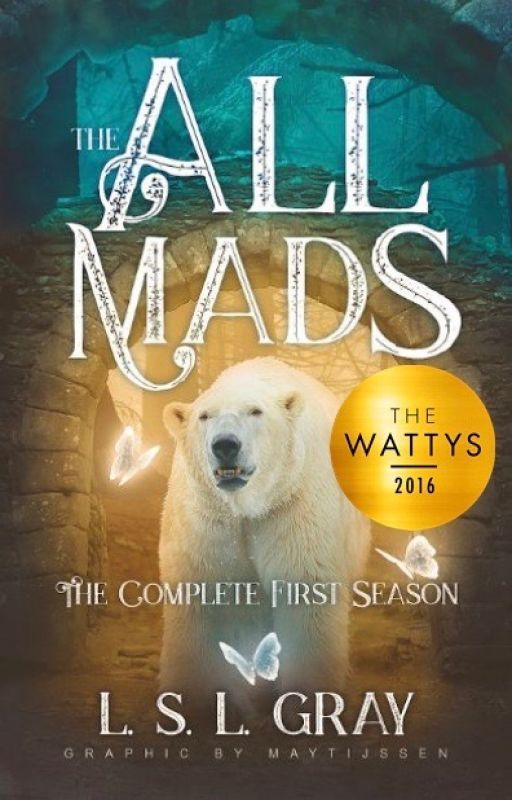 The All Mads: The Complete First Season #Wattys2016 by Claudia_Witter