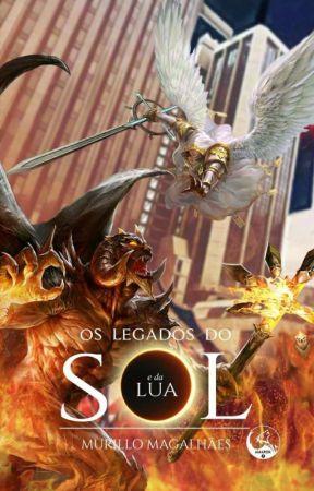 COMPLETO - OS LEGADOS DO SOL E DA LUA by MurilloMagalhaes