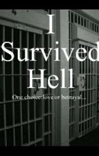 I survived hell. (On Hold) by Leighannbbz