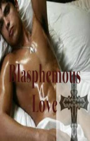 Blasphemous Love (boyxboy) by Xx_LoveMeTender_xX