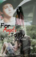 For Angel's To Fly (Niall Horan Fan Fiction) by 1D_SP_KL