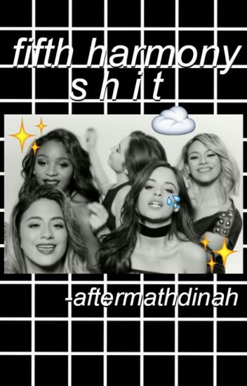 FIFTH HARMONY SHIT