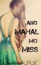Ang Mahal mo Miss! (One-shot) by IamEuropa