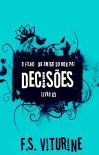 O FILHO DO AMIGO DO MEU PAI - DECISÕES - LIVRO 03 (RASCUNHO) by FSViturine