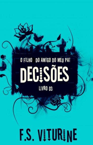 O FILHO DO AMIGO DO MEU PAI - DECISÕES - LIVRO 03