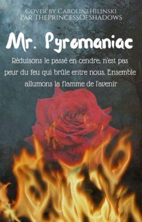 MR.PYROMANIAC by ThePrincessOfShadows