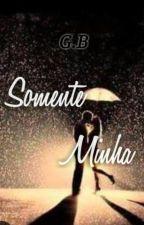 Somente Minha (suspensa temporariamente) by PombaAzul