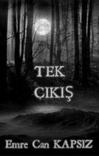 TEK ÇIKIŞ by flawlessboy