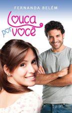 Louca Por Você by FernandaBelem