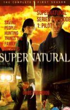 Supernatural episode 1: pilot by ghostrobo909