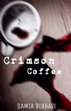 Crimson Coffee [HAUNTED] by sjemis10