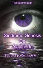 ©Síndrome Génesis de Alejandría by TamyBalmaceda