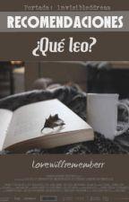 Recomendaciones Wattpad. ¿Qué leo?. by lovewillrememberr