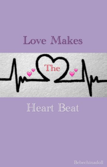 Love Makes The Heart Beat