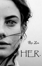 HER. (Lesbian Stories) by Xo_MAGESTIC