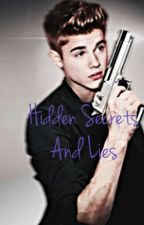 Hidden Secrets And Lies by luv_justindrew