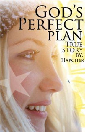 His Perfect Plan (A Testimony) by Hapcher