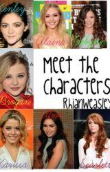 Meet The Characters by RhianWeasley