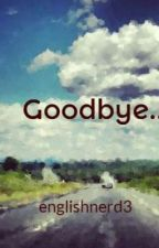 Goodbye My Friend... by englishnerd3