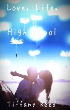 Love, Life, and Highschool by bassistchik45