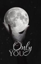 Only You | H.S - Editando by ikeller01