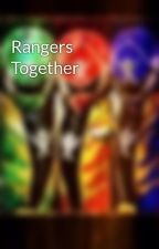 Rangers Together by FanfictionRanger