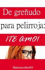 De greñudo para pelirroja: ¡te amo! #PremiosECW by maferescribe443