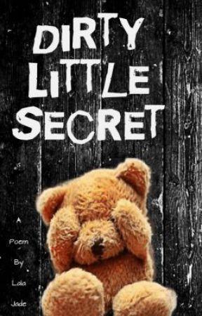 Dirty Little Secret. by PrettyBrokenKilljoy
