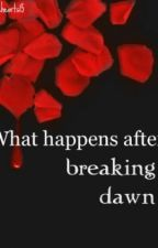 What happens after Breaking Dawn? by m_alicieux